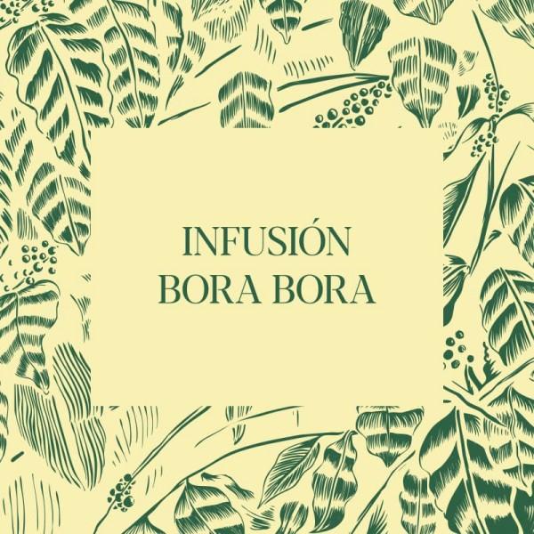 Infusión Bora Bora